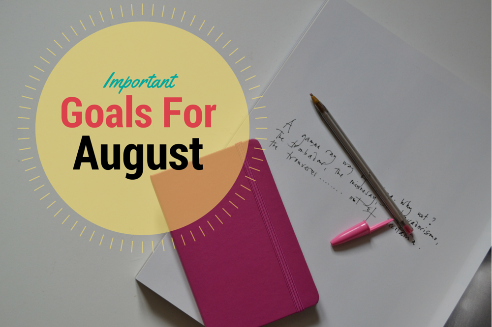 5 Small Yet Important Goals For August