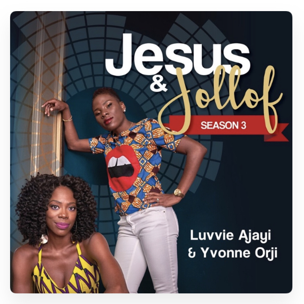 Jesus & Jollof by Luvvie Ajayi and Yvonne Orji Podcast Review