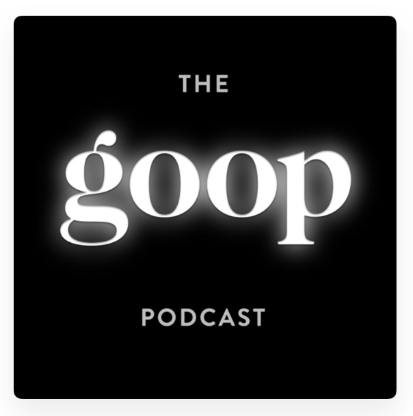 The Goop Podcast Review